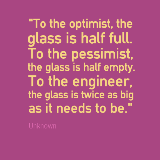 Engineering-Quotes-glass-half-full